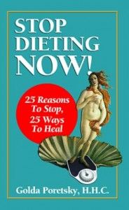 Stop Dieting Now by Golda Poretsky, HHC