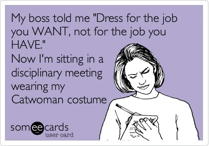catwoman costume to the office someecards