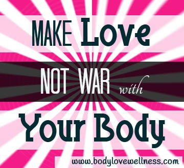 make love not war with your body
