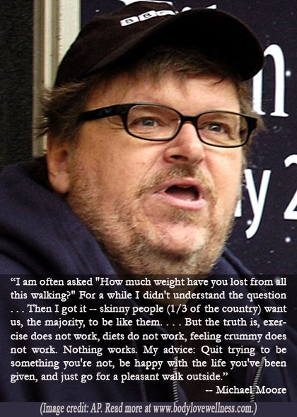 michael moore dieting quote body love wellness