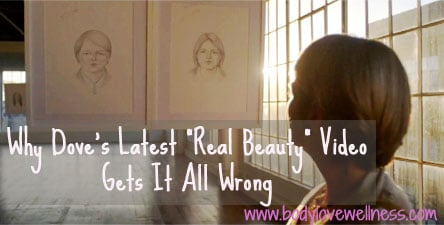 Dove's Real Beauty Video Gets It All Wrong Body Love Wellness